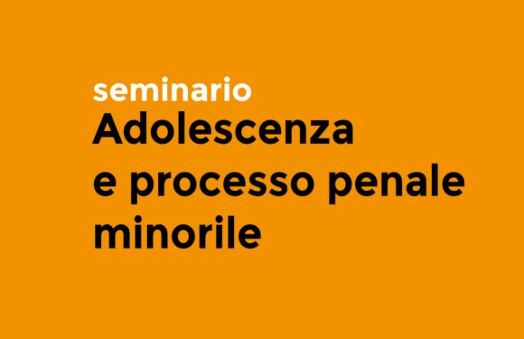 Adolescenza e processo penale minorile – seminario